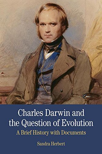Charles Darwin and the Question of Evolution: A Brief History with Documents (The Bedford Series in History and Culture)