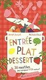 Entrée, plat, dessert : 36 recettes pour composer 1728 menus ! par Choux