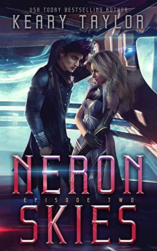 Neron Skies: A Space Fantasy Romance (The Neron Rising Saga Book 2)