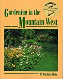 Gardening in the Mountain West, Barbara J. Hyde, 096352240X