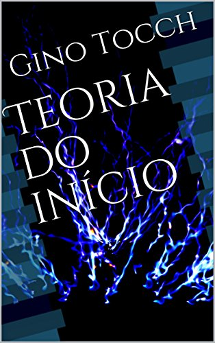 Teoria do Início (Portuguese Edition)