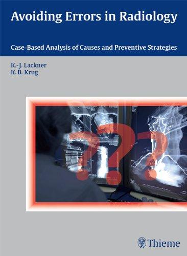 Avoiding Errors in Radiology Case-Based Analysis of Causes and Preventive Strategies (1st 2011) [Lackner & Krug]