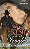My Kind of Trouble: Texas Trouble (Volume 1)