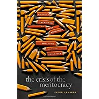 The Crisis of the Meritocracy: Britain's Transition to Mass Education since the Second World War