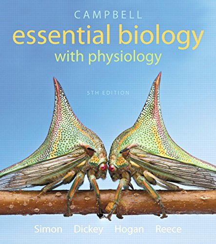Campbell Essential Biology with Physiology (5th Edition) Standalone Book