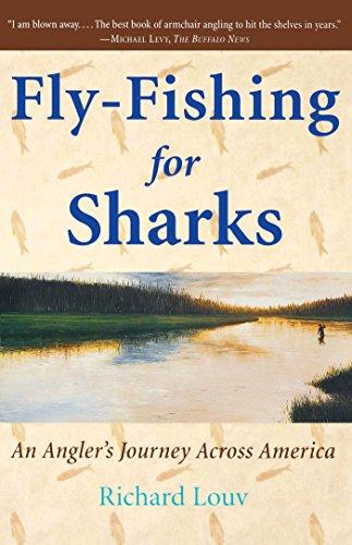 Fly-Fishing for Sharks: An Angler's Journey Across America