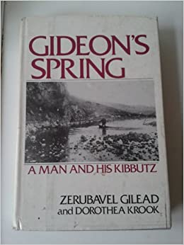 Gideon's Spring: A Man and His Kibbutz