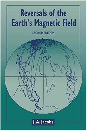 Book Reversals of the Earth's Magnetic Field by J. A. Jacobs (2005-07-14)