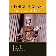 Image result for George P. Grant: Athena's Aviary