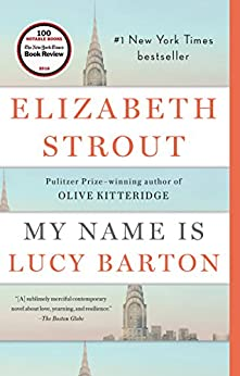 My Name Is Lucy Barton: A Novel by [Strout, Elizabeth]