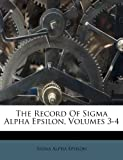 img - for The Record Of Sigma Alpha Epsilon, Volumes 3-4 by Epsilon Sigma Alpha (2011-09-09) Paperback book / textbook / text book