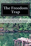 The Freedom Trap, David Chivers, 1475158262