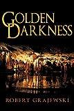 Golden Darkness, Robert Grajewski, 1450245463
