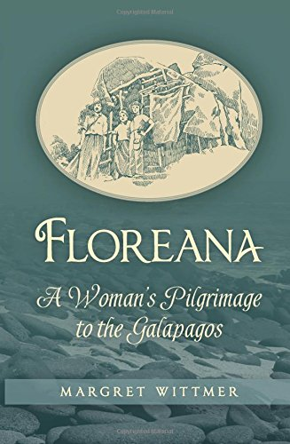 Read Online Floreana: A Woman's Pilgrimage to the Galapagos PDF