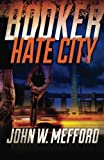 img - for BOOKER - Hate City: Volume 3 by John W. Mefford (2015-09-02) book / textbook / text book