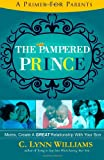 The Pampered Prince: Moms, Create A GREAT Relationship With Your Son