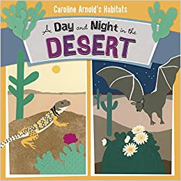 A Day and Night in the Desert (Caroline Arnold's Habitats): Arnold ...
