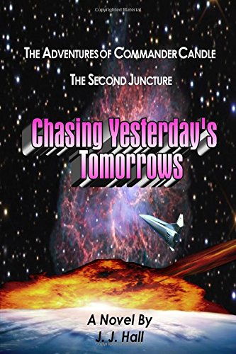 The Adventures of Commander Candle, The Second Juncture: Chasing Yesterday's Tomorrows