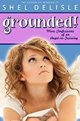 Grounded!: More Confessions of an Angel in Training (Confessions of an Angel-In-Training Book 2)