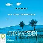 Incurable: The Ellie Chronicles | John Marsden