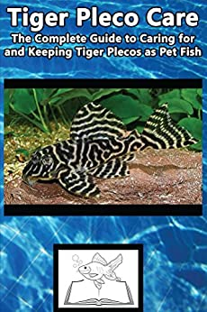 Tiger pleco care the complete guide to caring for and for Easiest fish to care for