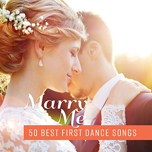 Marry Me - 50 Best First Dance Songs for Your Wedding Day (Best Wedding Instrumental Music)