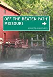 Missouri Off the Beaten Path®: A Guide to Unique Places (Off the Beaten Path Series)
