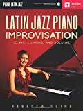 Latin Jazz Piano Improvisation: Clave, Comping, and Soloing Bk/Online Audio