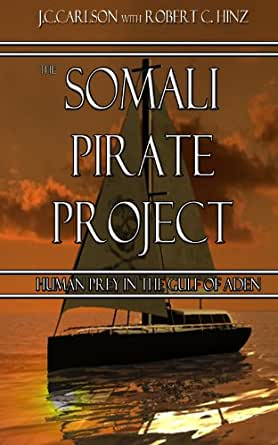 The Somali Pirate Project: Human Prey in the Gulf of Aden