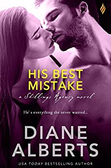 His Best Mistake (Shillings Agency) by [Alberts, Diane]