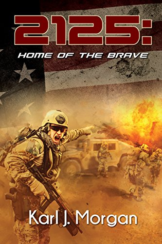 2125: Home of the Brave (Revolution Book 4) by [Morgan, Karl]