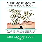 Make More Money with Your Book: Part II: Conducting an Online Sales Campaign | Gini Graham Scott PhD