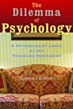 The Dilemma of Psychology, Lawrence LeShan, 1581152515