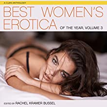 Best Women's Erotica of the Year, Volume 3: A Cleis Anthology Audiobook by Rachel Kramer Bussel Narrated by Rose Caraway