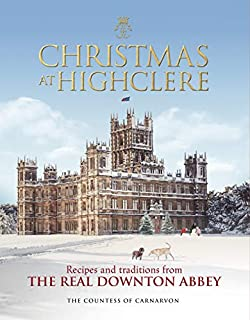 Book Cover: Christmas at Highclere: Recipes and Traditions from The Real Downton Abbey