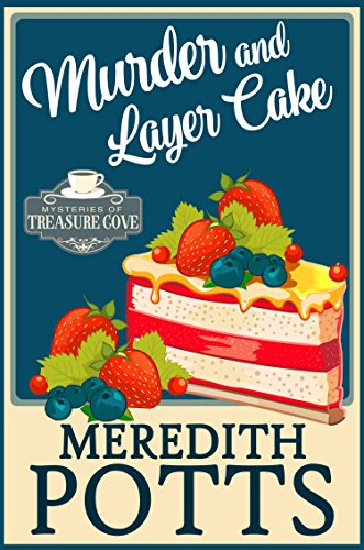 Pdf Mystery Murder and Layer Cake (Mysteries of Treasure Cove Book 2)
