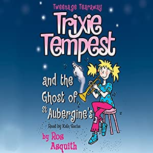 Trixie Tempest and the Ghost of St Aubergines Audiobook