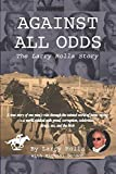 img - for Against All Odds: The Larry Rolla Story book / textbook / text book