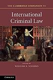The Cambridge Companion to International Criminal Law (Cambridge Companions to Law)