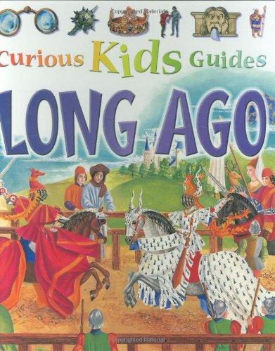 Download Long Ago (Curious Kids Guides) PDF