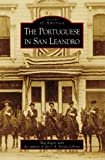 The Portuguese in San Leandro (Images of America: California)