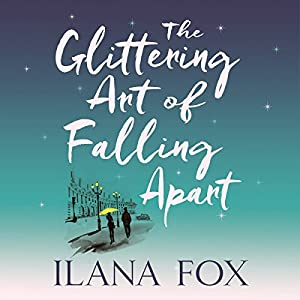 The Glittering Art of Falling Apart Audiobook