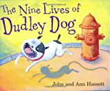 The Nine Lives of Dudley Dog, John Hassett and Ann Hassett, 0618811532