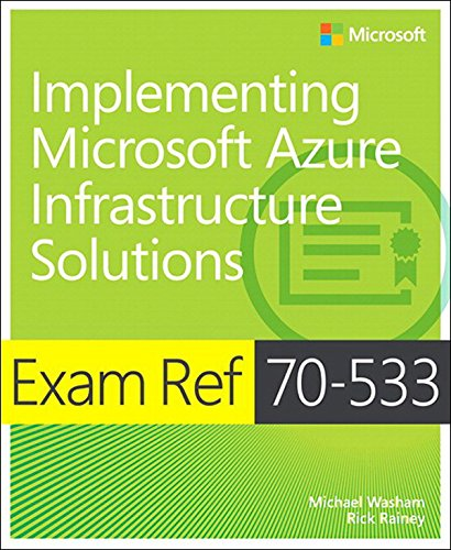 Exam Ref 70-533 Implementing Microsoft Azure Infrastructure Solutions Pdf