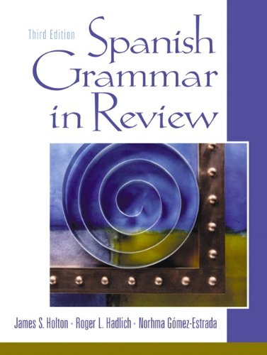 Spanish Grammar in Review (3rd Edition)