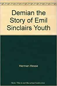 the things to learn from demian the story of emil sinclairs youth by hermann hesse Demian :the story of emil sinclair's youth by hermann hesse translated from the german original by michael roloff and michael lebeck new york: harper & row, publishers, 1963.