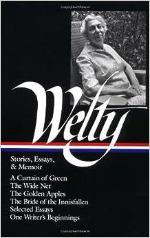 amazon com  eudora welty   stories  essays  amp  memoir  library of    eudora welty   stories  essays  amp  memoir  library of america
