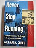 download ebook never stop running: allard lowenstein and the struggle to save american liberalism by william henry chafe (1995-01-03) pdf epub
