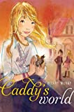Caddy's World, Hilary McKay, 1442441054