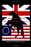 Revolution the Road to Independence Volume One, Robert Napoli, 1494210568